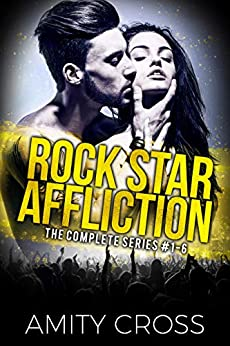 Rock Star Affliction: The Complete Series: (#1-6) by [Amity Cross]