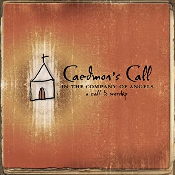 In The Company Of Angels - - A Call To Worship