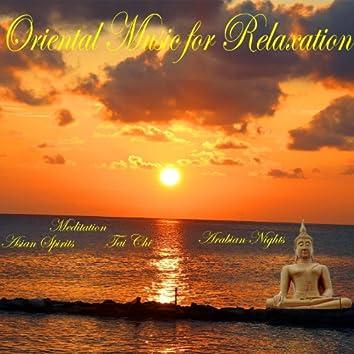Oriental Music for Relaxation (Meditation, Asian Spirits, Tai Chi, Arabian Nights)