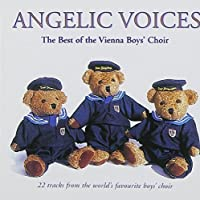 Angelic Voices: The Best of the Vienna Boys' Choir (1999-01-12)