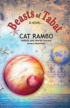 Beasts of Tabat (The Tabat Quartet Book 1) by [Cat Rambo]