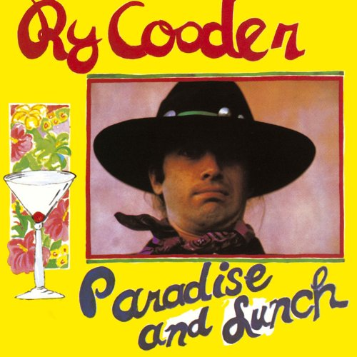 Paradise And Lunch - ライ・クーダー