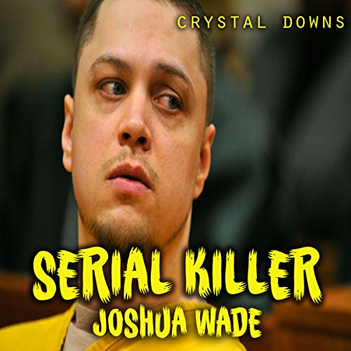 Serial Killer Joshua Wade audiobook cover art