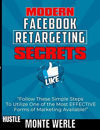 Modern Facebook Retargeting Secrets: Digital Marketing Ads Book