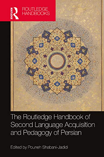 The Routledge Handbook of Second Language Acquisition and Pedagogy of Persian (English Edition)