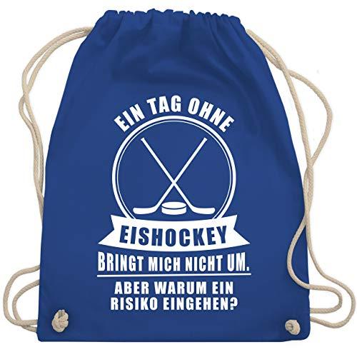 Shirtracer Eishockey - Ein Tag ohne Eishockey bringt mich nicht um - Unisize - Royalblau - eishockey-fanartikel - WM110 - Turnbeutel und Stoffbeutel aus Baumwolle