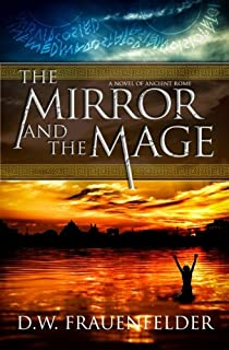 The Mirror and the Mage: A Novel of Ancient Rome