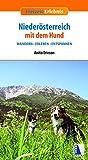 Niederösterreich mit dem Hund: Wander - Erleben - Entspannen (Freizeit-Erlebnis)