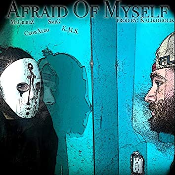 Afraid Of Myself