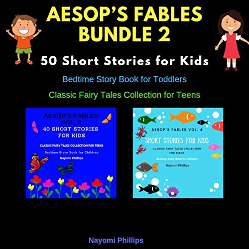 Aesop's Fables Bundle 2: Short Stories for Kids.     Classic Fairy Tales Collection for Children. Bedtime Story Book for Toddlers.              By:                                                                                                                                 Nayomi Phillips                               Narrated by:                                                                                                                                 Jim D. Johnston,                                                                                        Aida-Maria Boiesan                      Length: 3 hrs and 52 mins     2 ratings     Overall 5.0