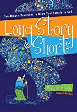Long Story Short: Ten-Minute Devotions to Draw Your Family to God PDF