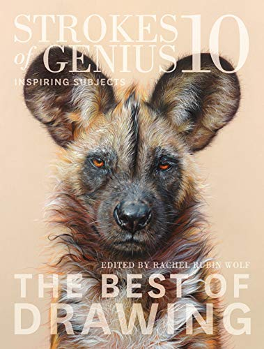 Strokes of Genius 10: Inspiring Subjects (Strokes of Genius: The Best of Drawing)