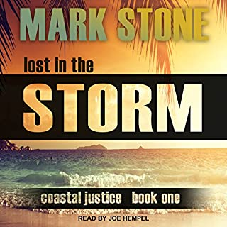 Lost in the Storm     Coastal Justice Series, Book 1              By:                                                                                                                                 Mark Stone                               Narrated by:                                                                                                                                 Joe Hempel                      Length: 4 hrs and 49 mins     Not rated yet     Overall 0.0