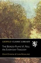 The Borzoi Plays VI; Nju; An Everyday Tragedy (Russian Edition)