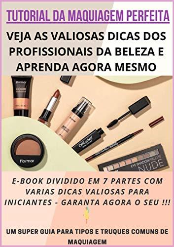 Tutorial da Maquiagem Perfeita: Aprenda Como Os Profissionais Fazem !!!