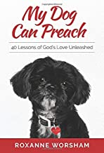 My Dog Can Preach: 40 Lessons of God's Love Unleashed