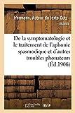 Sur La Symptomatologie Et Le Traitement de l'Aphonie Spasmodique (Sciences) (French Edition)