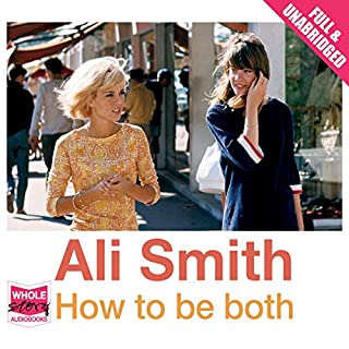 How to Be Both                   By:                                                                                                                                 Ali Smith                               Narrated by:                                                                                                                                 John Banks                      Length: 8 hrs and 27 mins     164 ratings     Overall 3.8