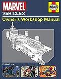 Marvel Vehicles: Owner's Workshop Manual (Haynes Manual)