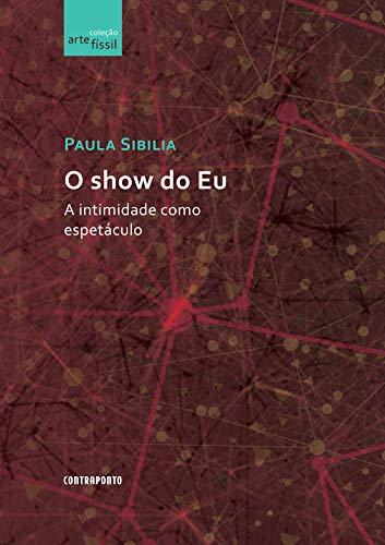 O SHOW DO EU: A INTIMIDADE COMO ESPETACULO