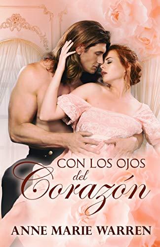 Con Los Ojos Del Corazón: Un amor imposible ambientado en la regencia