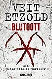 Blutgott: Thriller (Die Clara-Vidalis-Reihe, Band 7) - Veit Etzold