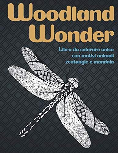 Woodland Wonder - Libro da colorare unico con motivi animali zentangle e mandala 🐠 🐳 🐢 🐬 🐸 🐟 🐧 🐙