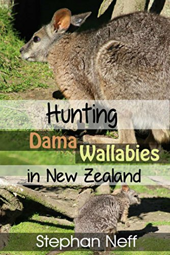 Amazon Com Hunting Dama Wallabies In New Zealand Ebook Neff Stephan Kindle Store