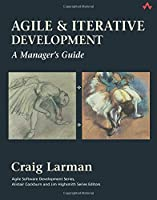 Agile and Iterative Development: A Manager's Guide (Agile Software Development Series)