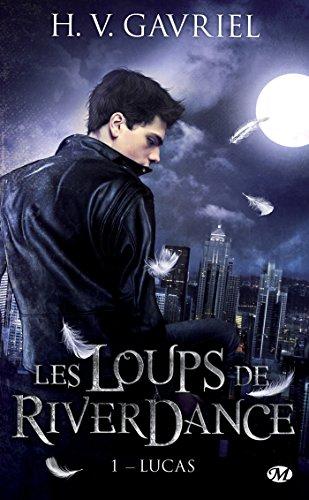 Lucas: Les Loups de Riverdance, T1