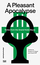 A Pleasant Apocalypse: Notes from the Grand Hotel Abyss: Steirischer Herbst '19