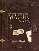 Magie, es-tu là ? de Sylvain Mirouf