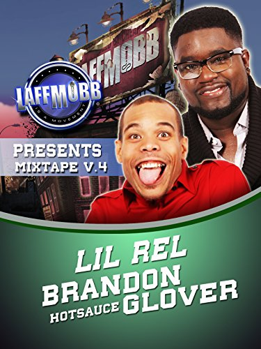 "LAFF MOBB Presents Comedy Mixtape Volume 4 - Brandon ""Hot Sauce"" Glover, Lil Rel"