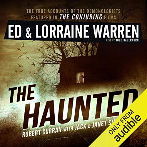 The Haunted: One Family's Nightmare Audiobook By Ed Warren,                                                                                        Lorraine Warren,                                                                                        Robert Curran,                                                                                        Jack Smurl,                                                                                        Janet Smurl cover art