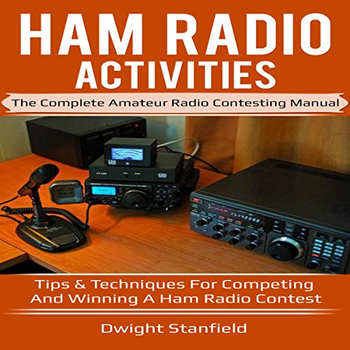 Ham Radio Activities: The Complete Amateur Radio Contesting Manual audiobook cover art