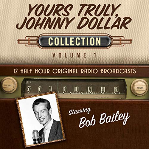 Yours Truly, Johnny Dollar, Collection 1 audiobook cover art