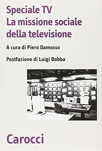 Speciale Tv. La missione sociale della televisione