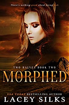 Morphed (Two Halves Book 2) by [Lacey Silks]