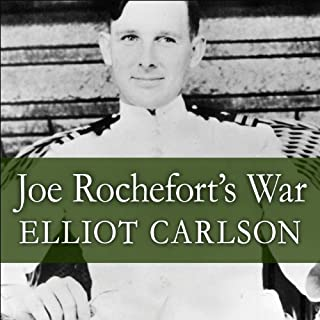 Joe Rochefort's War     The Odyssey of the Codebreaker Who Outwitted Yamamoto at Midway              By:                                                                                                                                 Elliot Carlson                               Narrated by:                                                                                                                                 Danny Campbell                      Length: 22 hrs and 48 mins     2 ratings     Overall 5.0