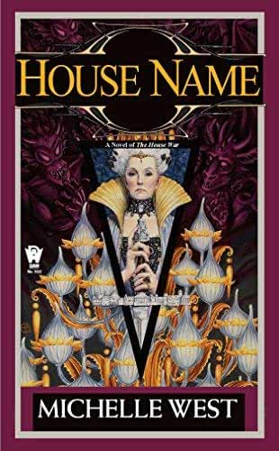 [House Name: The House War: Book Three] [by: Michelle West]