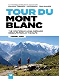 Tour du Mont Blanc: The most iconic long-distance, circular trail in the Alps with customised...