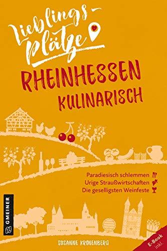 Lieblingsplätze Rheinhessen kulinarisch (Lieblingsplätze im GMEINER-Verlag)