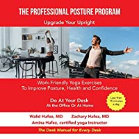 The Professional Posture Program: Work-friendly Yoga Exercises to Improve Your Posture, Health and Confidence