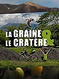La Graine et le Cratère