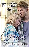 Trusting His Heart (Paradox Lake Romance)