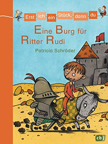 Erst ich ein Stück, dann du - Eine Burg für Ritter Rudi: Für das gemeinsame Lesenlernen ab der 1. Klasse (Erst ich ein Stück... Das Original, Band 6)
