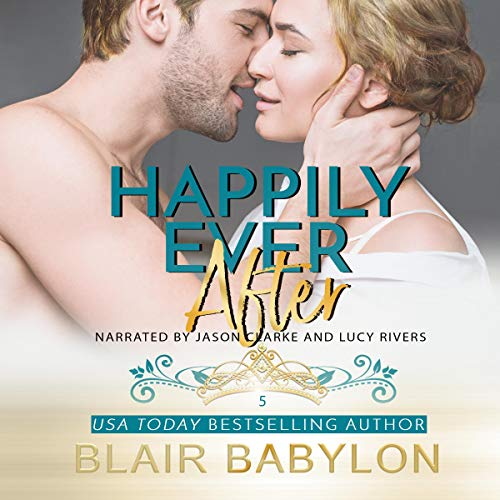 Happily Ever After: Billionaires in Disguise Audiobook By Blair Babylon cover art