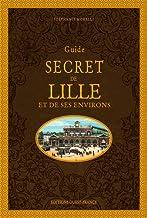Guide secret de Lille et de ses environs
