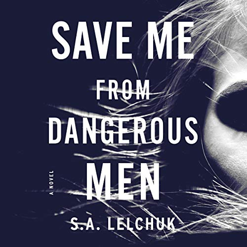 Save Me from Dangerous Men audiobook cover art