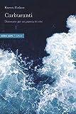 Carburanti. Dizionario per un pianeta in crisi